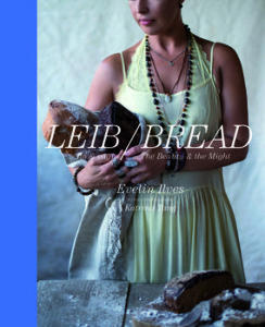 leib-ilo-vägi-bread-the-beauty-the-might