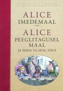 alice-imedemaal-alice-peeglitagusel-maal-ja-mida-ta-seal-nägi