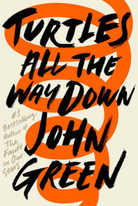 "John Green ""Turtles All The Way Down"""