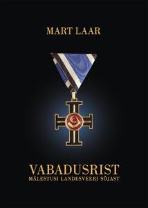 """Mart Laar """"Vabadusrist. Mälestusi Landesveeri sõjast"""""""