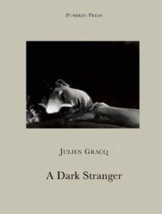 "Julien Gracq ""Dark Stranger"""
