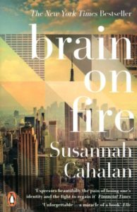 "Susannah Cahalan ""Brain on Fire: My Month of Madness"""
