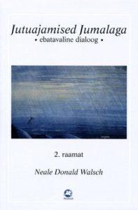 "Neal Donald Walsch ""Jutuajamised jumala"" II"