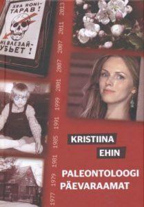 """Kristiina Ehin """"Paleontoloogi päevaraamat"""""""