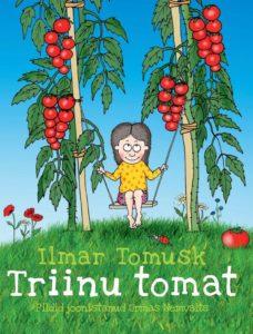 "Ilmar Tomusk ""Triinu Tomat"""