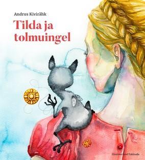 """Andrus Kivirähk """"Tilda ja tolmuingel"""""""