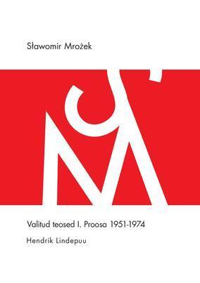 """Sławomir Mrożek""""Kogutud teosed I. Proosa 1951 – 1974"""""""