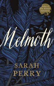 "Sarah Perry ""Melmoth"""