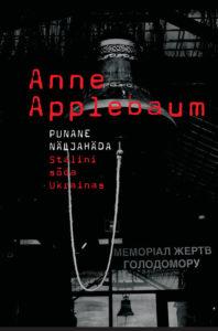 """Anne Applebaum """"Punane näljahäda"""""""