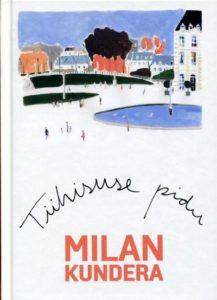 """Milan Kundera """"Tühisuse pidu"""""""