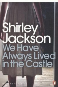 "Shirley Jackson ""We Have Always Lived in the Castle"""