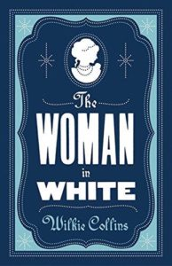 "Wilkie Collins ""Woman in White"""