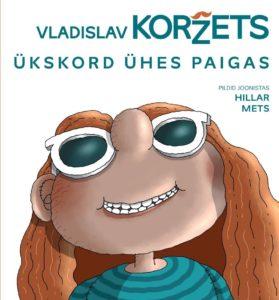 """Vladislav Koržets """"Ükskord ühes paigas"""""""
