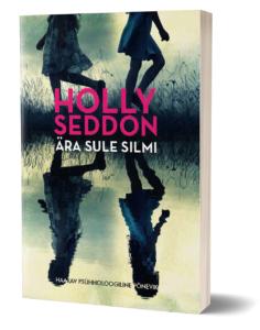 "Holly Seddon ""Ära sule silmi"""