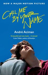 """Andre Aciman """"Call Me By Your Name"""""""