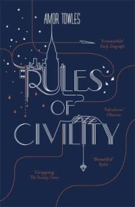"""Amor Towles """"Rules of Civility"""""""