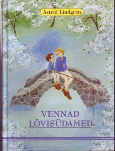 "Astrid Lindgren ""Vennad lõvisüdamed"""