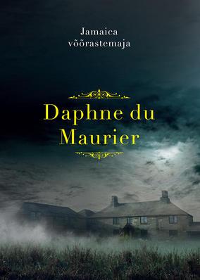 """Daphne du Maurier """"Jamaica võõrastemaja"""""""