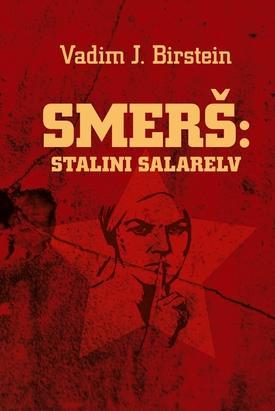 "Vadim J. Birstein ""SMERŠ: Stalini salarelv"""