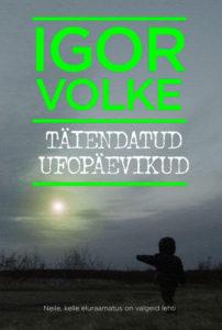 """Igor Volke """"Täiendatud ufopäevikud"""""""