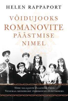 """Helen Rappaport """"Võidujooks Romanovite päästmise nimel"""""""