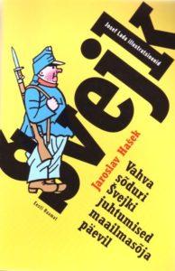 """Jaroslav Hašek """"Vahva sõduri Švejki juhtumised teise maailmasõja päevil"""""""