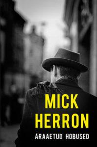"""Mick Herron """"Äraaetud hobused"""""""