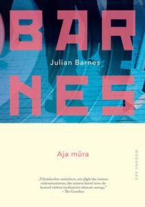 """Julian Barnes """"Aja müra"""""""