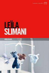 """Leïla Slimani """"Hällilaul"""""""