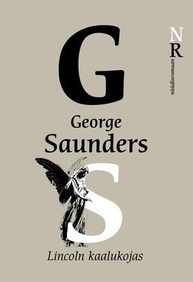 """George Saunders """"Lincoln kaalukojas"""""""
