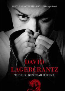 "David Lagercrantz ""Tüdruk, kes peab surema"""