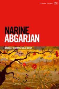 """Narine Abgarjan """"Taevast kukkus kolm õuna"""""""