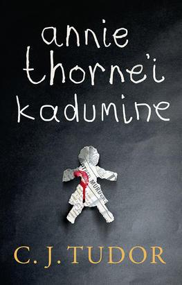 """C. J. Tudor """"Annie Thorne'i kadumine"""""""