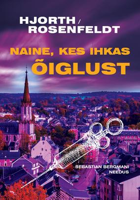 """M. Hjorth, H. Roseneldt """"Naine, kes ihkas õiglust"""""""