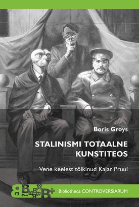 """Boris Groys""""Stalinismi totaalne kunstiteos"""""""