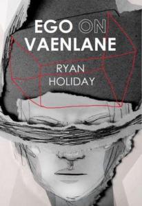 """Ryan Holiday """"Ego on vaenlane"""""""