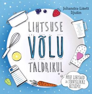 """Johandra-Lisett Iljušin """"Lihtsuse võlu taldrikul"""""""