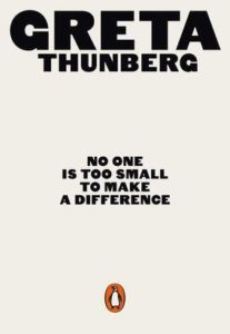 "Greta Thunberg ""No One is Too Small to Make a Difference"""