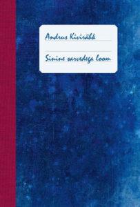 """Andrus Kivirähk """"Sinine sarvedega loom"""""""