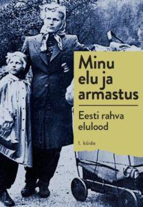 """""""Minu elu ja armastus. Eesti rahva elulood"""", koostajadRutt Hinrikus ja Tiina Ann Kirss"""