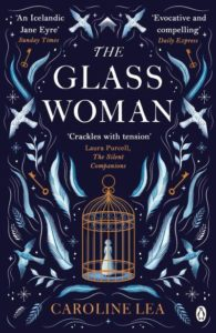 "Caroline Lea ""The Glass Woman"""