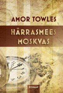 """Amor Towles """"Härrasmes Moskvas"""""""