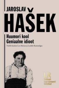 """Jaroslav Hašek """"Geniaalne idioot. Huumori kool"""""""