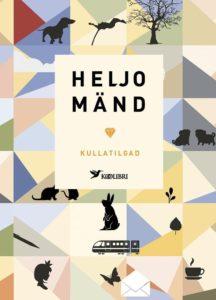 "Heljo Mänd ""Kullatilgad"""