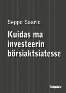 "Seppo Saario ""Kuidas ma investeerin börsiaktsiatesse"""