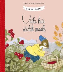"""Riikka Jäntti """"Väike hiir sõidab maale"""""""