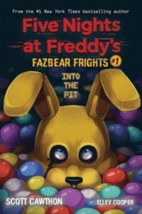 """Scott Cawthon,Elley Cooper""""Five Nights at Freddy's: Into the Pit"""""""