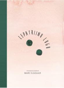 """Mari Ojasaar """"Lepatriinu lugu"""""""