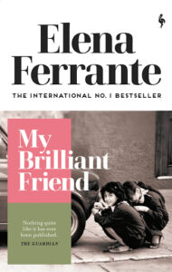 "Elena Ferrante ""My Brilliant Friend"""