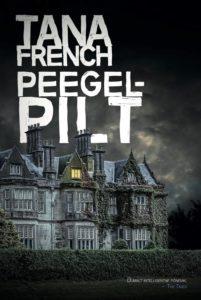 "Tana French ""Peegelpilt"""